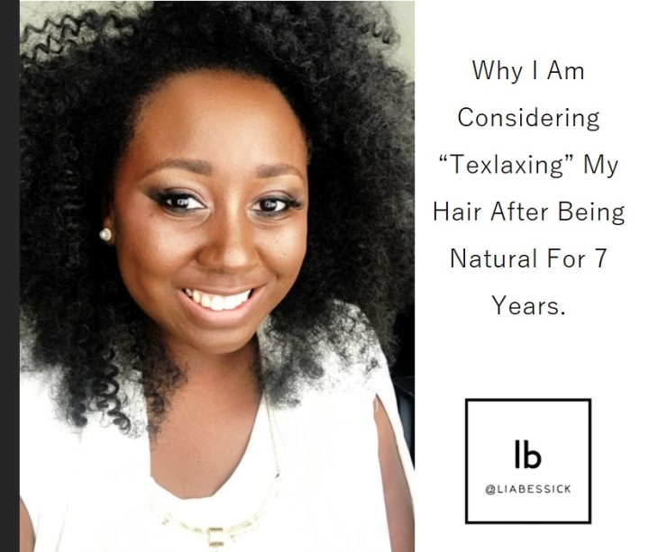"""Why I Am Considering """"Texlaxing"""" My Hair After Being Natural For 7Years."""